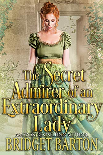The Secret Admirer of an Extraordinary Lady by Bridget Barton