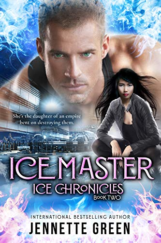 Ice Master (Ice Chronicles Book 2) by Jennette Green