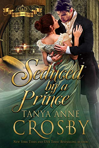 Seduced by a Prince by Tanya Anne Crosby