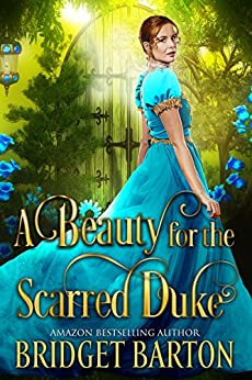 A Beauty for the Scarred Duke by Bridget Barton