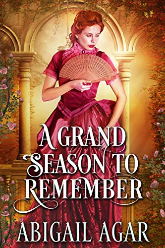 A Grand Season to Remember by Abigail Agar