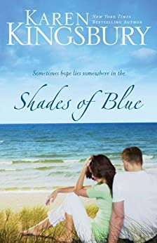 Shade of Blue by Karen Kingsbury