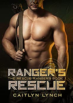 Ranger's Rescue by Caitlyn Lynch